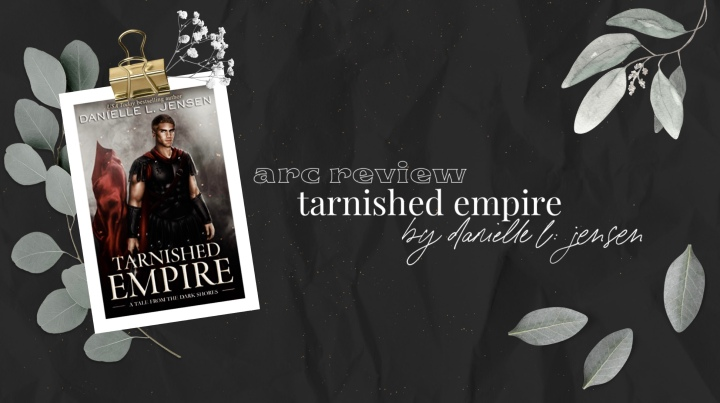Arc Review: Tarnished Empire