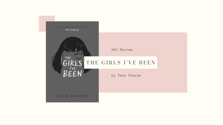 Arc Review: The Girls I've Been