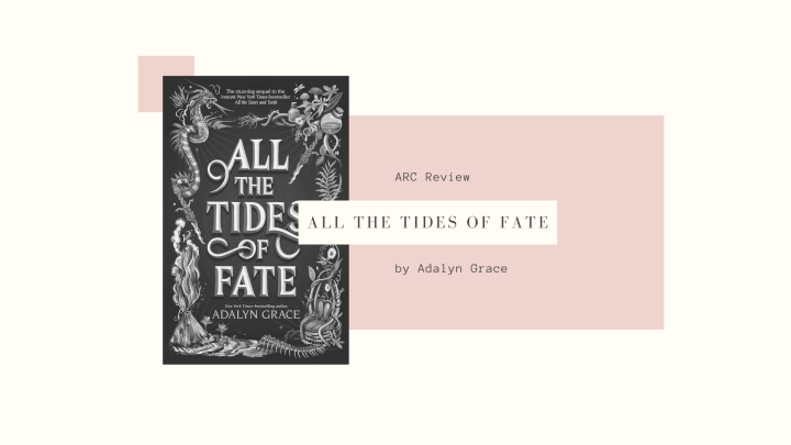 Arc Review: All the Tides ofFate