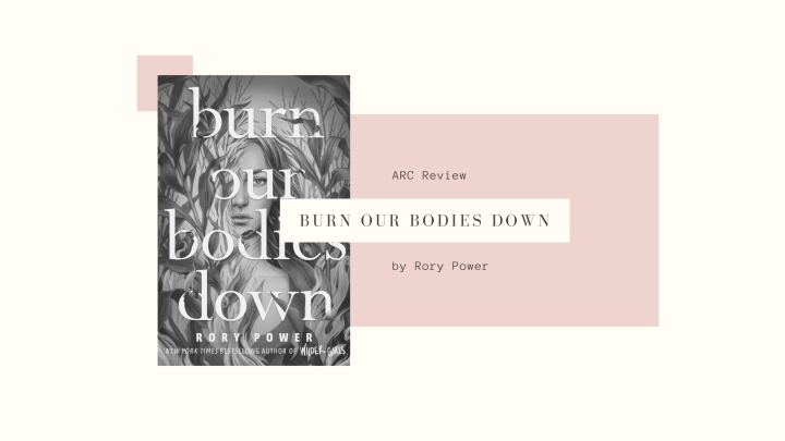 ARC Review: Burn Our Bodies Down