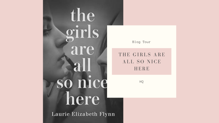Blog Tour: The Girls Are All So Nice Here