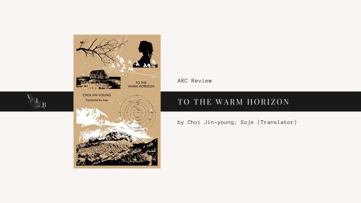 ARC Review: To the WarmHorizon