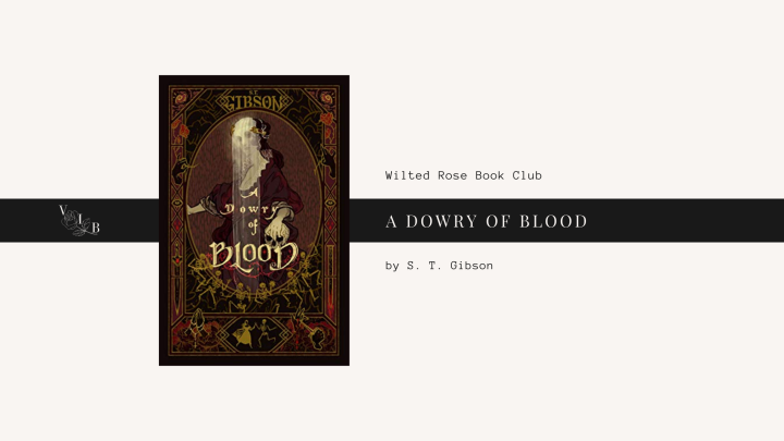 Wilted Rose Book Club Review: A Dowry ofBlood
