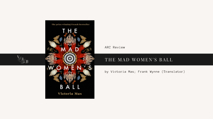ARC Review: The Mad Women'sBall