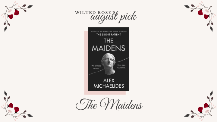 Wilted Rose's August Pick: TheMaidens
